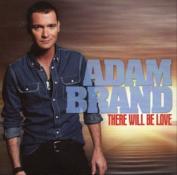 Adam Brand - There Will Be Love