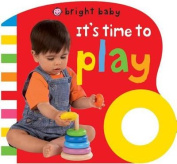 It's Time to Play (Bright Baby) [Board book]