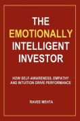 The Emotionally Intelligent Investor