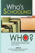 Who's Schooling Who