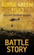 Battle Story Goose Green 1982