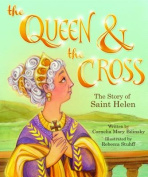 The Queen & the Cross  : The Story of Saint Helen