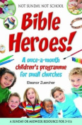 Not Sunday, Not School Bible Heroes!