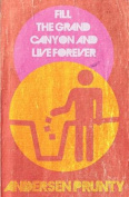Fill the Grand Canyon and Live Forever