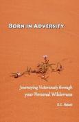 Born in Adversity