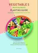 Vegetables Month by Month Planting Guide