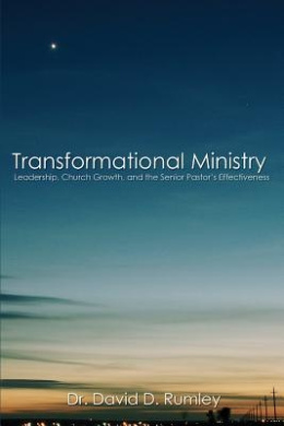 Transformational Leadership: The Senior Pastor's Impact on Church Effectiveness