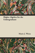 Higher Algebra for the Undergraduate