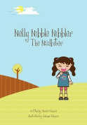 Nelly Nibble Nibbler the Nailbiter