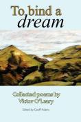 To Bind a Dream