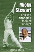 Micky Stewart and the Changing Face of Cricket