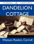 Dandelion Cottage - The Original Classic Edition