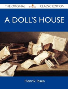 A Doll's House - The Original Classic Edition