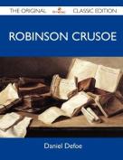 Robinson Crusoe - The Original Classic Edition