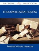 Thus Spake Zarathustra - The Original Classic Edition