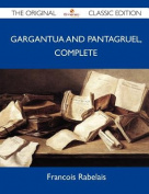 Gargantua and Pantagruel, Complete - The Original Classic Edition
