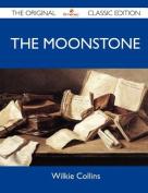 The Moonstone - The Original Classic Edition