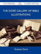The Dore Gallery of Bible Illustrations - The Original Classic Edition
