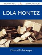 Lola Montez - The Original Classic Edition