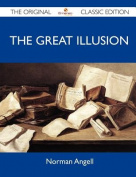 The Great Illusion - The Original Classic Edition