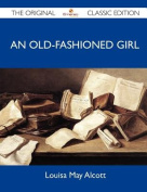 An Old-Fashioned Girl - The Original Classic Edition