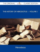 The History of Herodotus ? Volume 1 - The Original Classic Edition