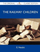 The Railway Children - The Original Classic Edition