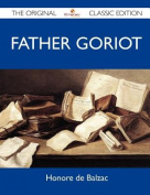 Father Goriot - The Original Classic Edition