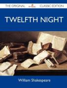 Twelfth Night - The Original Classic Edition