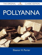 Pollyanna - The Original Classic Edition