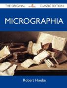 Micrographia - The Original Classic Edition