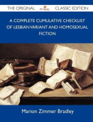 A Complete Cumulative Checklist of Lesbian Variant and Homosexual Fiction - The Original Classic Edition