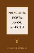 Preaching Hosea, Amos, and Micah