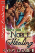 Noble Healing [Nature's Nobles 2]