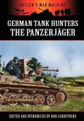 German Tank Hunters - The Panzerjager