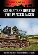 German Tank Hunters - The Panzerj Ger