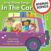 Sing Along Songs in the Car - Animal Songs [Audio]