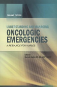 Understanding and Managing Oncologic Emergencies