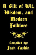A Gift of Wit, Wisdom, and Modern Folklore