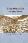 Tiny Hinsdale of the Silvery San Juan