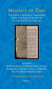 Mosaics of Time, the Latin Chronicle Traditions from the First Century BC to the Sixth Century Ad