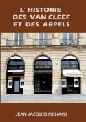 L'Histoire Des Van Cleef Et Des Arpels [FRE]
