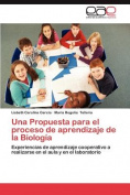 Una Propuesta Para El Proceso de Aprendizaje de la Biologia [Spanish]