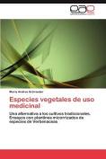 Especies Vegetales de USO Medicinal [Spanish]