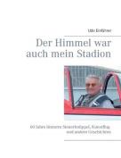 Der Himmel War Auch Mein Stadion [GER]
