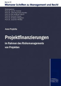 Projektfinanzierungen Im Rahmen Des Risikomanagements Von Projekten [GER]