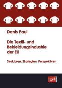 Die Textil- Und Bekleidungsindustrie Der Eu [GER]