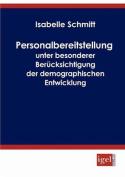 Personalbereitstellung Unter Besonderer Berucksichtigung Der Demographischen Entwicklung [GER]