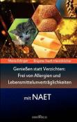 Genieen Statt Verzichten - Frei Von Allergien Und Lebensmittelunvertraglichkeiten Mit Naet [GER]