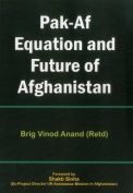 Pak AF Equation and Future of Afghanistan